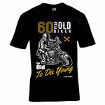 Funny 60 Year Old Biker Too Old To Die Young Slogan Motif Mens Birthday Gift Black T-shirt Top